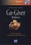 Go-giver Rozdawca Krótka opowieść o wielkiej koncepcji biznesowej Bob Burg (audiobook)