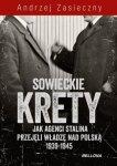 Sowieckie krety Wywiad ZSRR w Polskim Państwie Podziemnym Andrzej Zasieczny