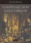Staropolskie spory o kult obrazów ks. Jan Kracik
