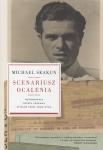 Scenariusz ocalenia Wspomnienia Józefa Skakuna spisane przez jego syna Michael Skakun