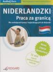 Niderlandzki Praca za granicą Książka  + CD Audio