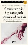 Stworzenie i początek wszechświata. Teologia - Filozofia - Kosmologia Michał Heller, Tadeusz Pabjan