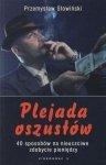 Plejada oszustów czyli 40 sposobów na nieuczciwe zdobycie pieniędzy Przemysław Słowiński