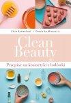 Clean Beauty. Przepisy na kosmetyki z lodówki Elsie Rutterford, Dominika Minarovic
