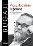 Plusy dodatnie i ujemne czyli polski kapitalizm bez solidarności Ryszard Bugaj