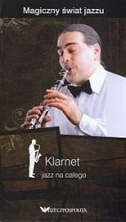 Magiczny świat jazzu Tom 15 Klarnet jazz na całego + 2 płyty CD