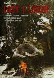 Lasy i ludzie Z Ponurym, Szarym i Potokiem w starachowickich lasach  wspomnienia 1939-1945  Marian Langer