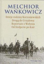 Dzieje rodziny Korzeniowskich Droga do Urzędowa Reportaże z Wołynia Od Stołpców pod Kair Melchior Wańkowicz