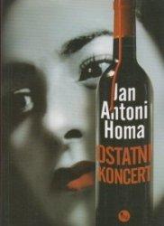 Ostatni koncert Jan A Homa