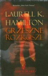 Grzeszne rozkosze Laurell K Hamilton