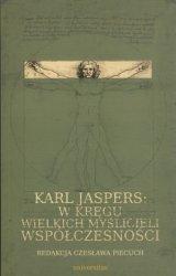 Karl Jaspers: w kręgu wielkich myślicieli współczesności redakcja Czesława Piecuch
