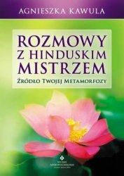 Rozmowy z hinduskim mistrzem Agnieszka Kawula