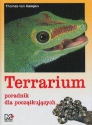 Terrarium Poradnik dla początkujących Thomas van Kampen
