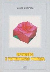 Opowieści z papierowego pudełka Dorota Dziamska