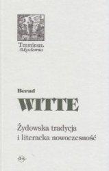 Żydowska tradycja i literacka nowoczesność Witte Bernd