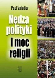 Nędza polityki i moc religii Paul Valadier