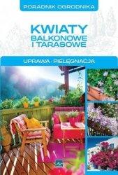 Kwiaty balkonowe i tarasowe Poradnik ogrodnika Michał Mazik