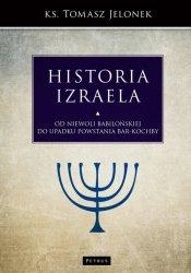 Historia Izraela Od niewoli babilońskiej do upadku powstania Bar-Kochby ks. Tomasz Jelonek