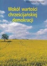 Wokół wartości chrześcijańskiej demokracji Norbert Neuhaus Horst Langes