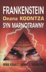 Frankenstein Syn Marnotrawny  Dean Koontz Kevin JAnderson