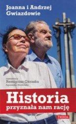 Historia przyznała nam rację Joanna i Andrzej Gwiazdowie Remigiusz Okraska, Agnieszka Niewińska