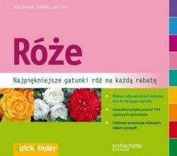 Róże Najpiękniejsze gatunki róż na każdą rabatę Ute Bauer Barbel Grothe