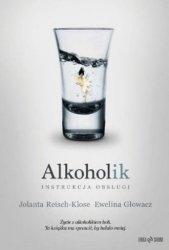 Alkoholik Instrukcja obsługi Jolanta Reisch-Klose, Ewelina Głowacz
