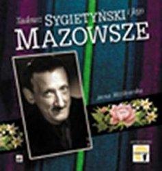 Tadeusz Sygietyński i jego Mazowsze Anna Mizikowska