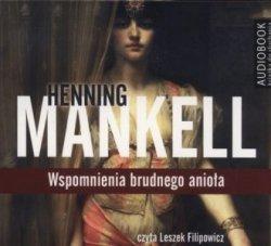 Wspomnienia brudnego anioła (CD mp3) Henning Mankell