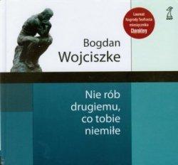 Nie rób drugiemu co tobie niemiłe Bogdan Wojciszke