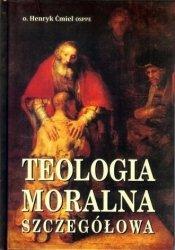 Teologia moralna szczegółowa o. Henryk Ćmiel OSPPE