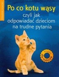 Po co kotu wąsy, czyli jak odpowiadać dzieciom na trudne pytania Anna Jankowska