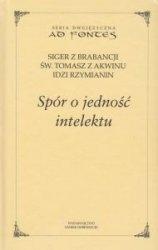 Spór o jedność intelektu Seria dwujęzyczna Siger z Brabancji  św Tomasz z Akwinu Idzi Rzymianin