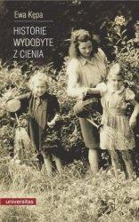 Historie wydobyte z cienia Autobiograficzne relacje starszych kobiet (+ CD) Ewa Kępa