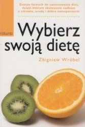 Wybierz swoją dietę Zbigniew Wróbel