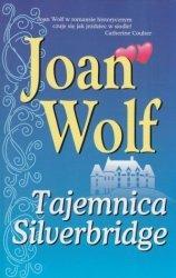 Tajemnica Silverbridge Joan Wolf