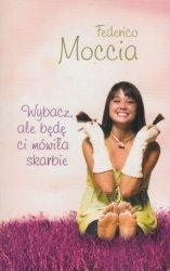 Wybacz, ale będę Ci mówiła skarbie Federico Moccia