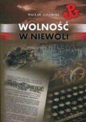 Wolność w niewoli Wacław Zagórski