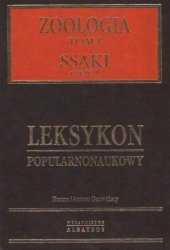 Zoologia: Ssaki cz I Leksykon popularnoanukowy Hanna i Antoni Gucwińscy