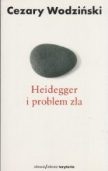 Heidegger i problem zła Cezary Wodziński