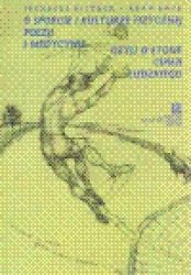 O sporcie i kulturze fizycznej, poezji i medycynie czyli o etosie ciała ludzkiego Ireneusz Bittner, Adam Bryk