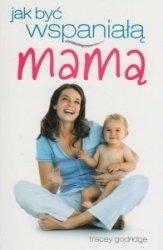 Jak być wspaniałą mamą Tracey Godridge