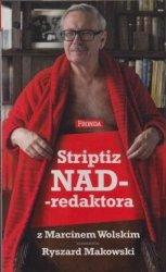 Striptiz nadredaktora z Marcinem Wolskim rozmawia Ryszard Makowski