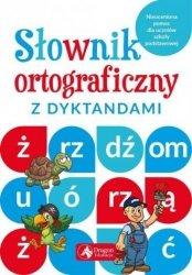 Słownik ortograficzny z dyktandami Katarzyna Zioła-Zemcza, Janusz Jabłoński