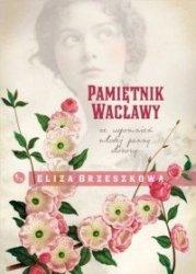 Pamiętnik Wacławy Ze wspomnień młodej panny Eliza Orzeszkowa
