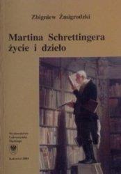 Martina Schrettingera życie i dzieło Zbigniew Żmigrodzki