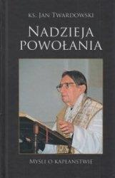 Nadzieja powołania Myśli o kapłaństwie ks Jan Twardowski