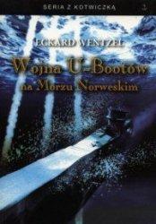 Wojna U-Bootów na Morzu Norweskim Eckard Wentzel