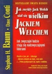 Jak zwykły Jack Welch stał się wielkim Jackiem Welchem Stephen Baum Dave Conti