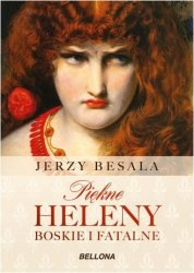 Piękne Heleny Boskie i fatalne Jerzy Besala